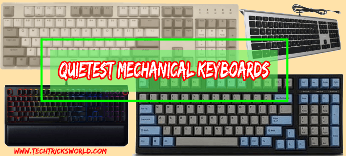 Quitest Mechanical Keyboards