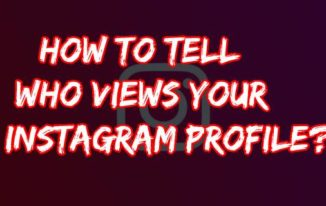 How To Tell Who Views Your Instagram Profile?